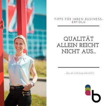 Tanja Basic - Blog Eintrag - Bild - Qualität alleine reicht nicht aus